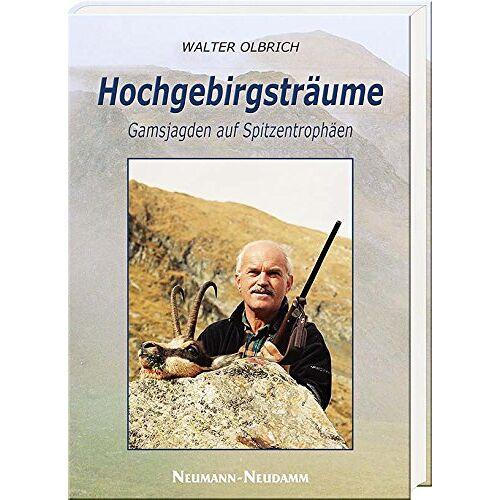 Walter Olbrich - Hochgebirgsträume: Gamsjagden auf Spitzentrophäen - Preis vom 24.02.2021 06:00:20 h