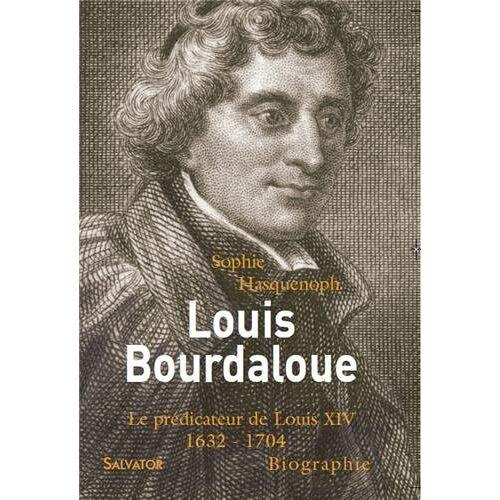 Sophie Hasquenoph - Louis Bourdaloue - Preis vom 21.10.2020 04:49:09 h