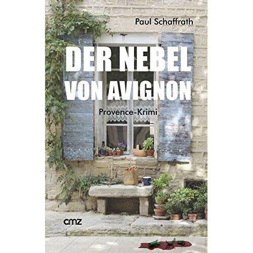 Paul Schaffrath - Der Nebel von Avignon: Provence-Krimi - Preis vom 20.10.2020 04:55:35 h