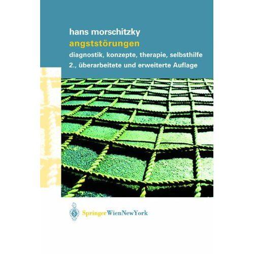 Hans Morschitzky - Angststörungen: Diagnostik, Konzepte, Therapie, Selbsthilfe - Preis vom 29.10.2020 05:58:25 h