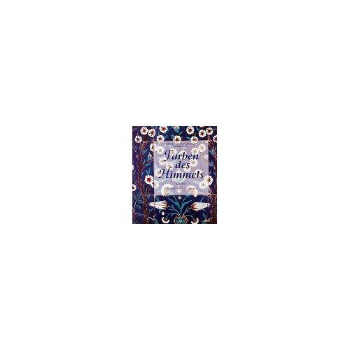 - Farben des Himmels. Zauber orientalischer Fayencen - Preis vom 17.04.2021 04:51:59 h