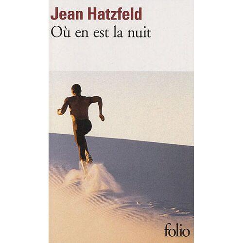 Jean Hatzfeld - Où en est la nuit - Preis vom 21.10.2020 04:49:09 h