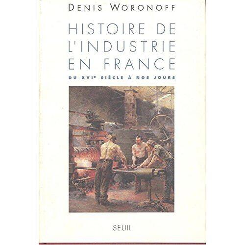 Denis Woronoff - Hist.De L'Industrie En France (Histoire) - Preis vom 05.09.2020 04:49:05 h