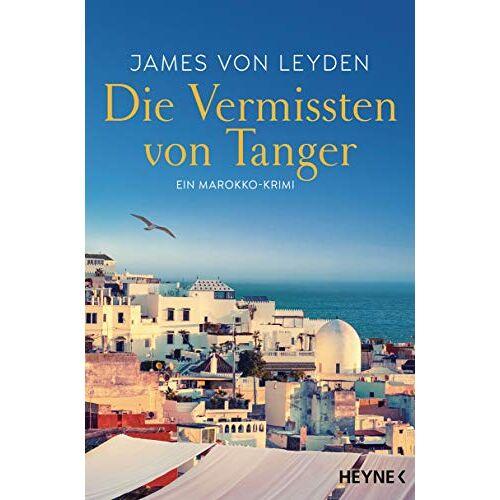 Leyden, James von - Die Vermissten von Tanger: Ein Marokko-Krimi (Marokko-Krimi-Serie, Band 2) - Preis vom 13.05.2021 04:51:36 h