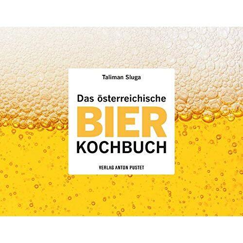 Taliman Sluga - Das österreichische Bier-Kochbuch - Preis vom 07.03.2021 06:00:26 h