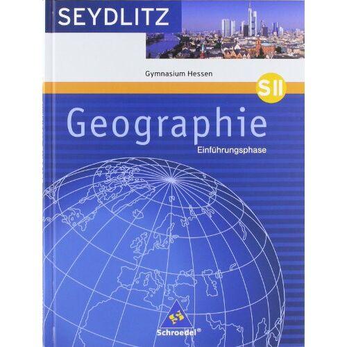 - Seydlitz Geographie - Ausgabe 2009 für die Sekundarstufe II in Hessen: Schülerband Einführungsphase SII: Sekundarstufe 2 - Ausgabe 2009 - Preis vom 13.05.2021 04:51:36 h
