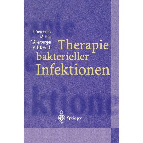 Erich Semenitz - Therapie Bakterieller Infektionen (German Edition) - Preis vom 26.02.2021 06:01:53 h