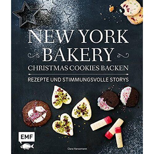 Clara Hansemann - New York Bakery - Christmas Cookies backen: Rezepte und stimmungsvolle Storys - Preis vom 15.04.2021 04:51:42 h