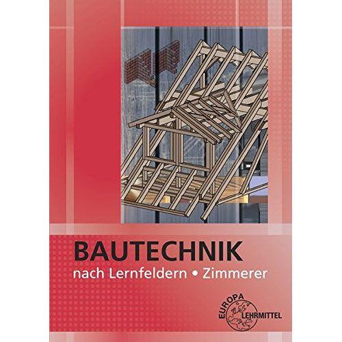 Falk Ballay - Bautechnik nach Lernfeldern Zimmerer - Preis vom 15.04.2021 04:51:42 h