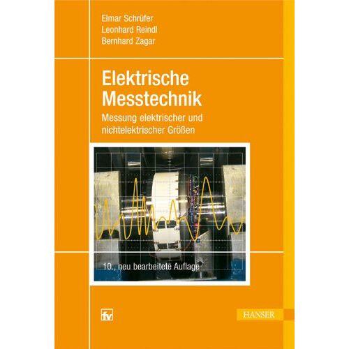 Elmar Schrüfer - Elektrische Messtechnik: Messung elektrischer und nichtelektrischer Größen - Preis vom 22.04.2021 04:50:21 h