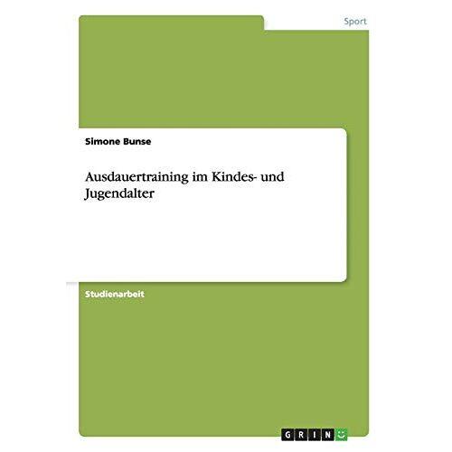 Simone Bunse - Ausdauertraining im Kindes- und Jugendalter - Preis vom 11.05.2021 04:49:30 h