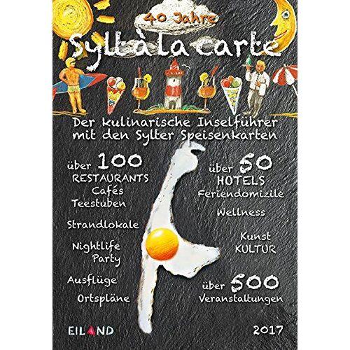 - Sylt ála carte 2017: Der kulinarische Inselfuehrer mit den Sylter Speisenkarten. - Preis vom 22.10.2020 04:52:23 h
