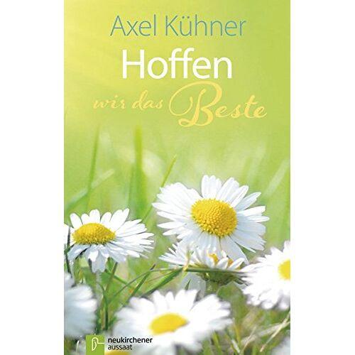 Axel Kühner - Hoffen wir das Beste - Preis vom 18.10.2020 04:52:00 h