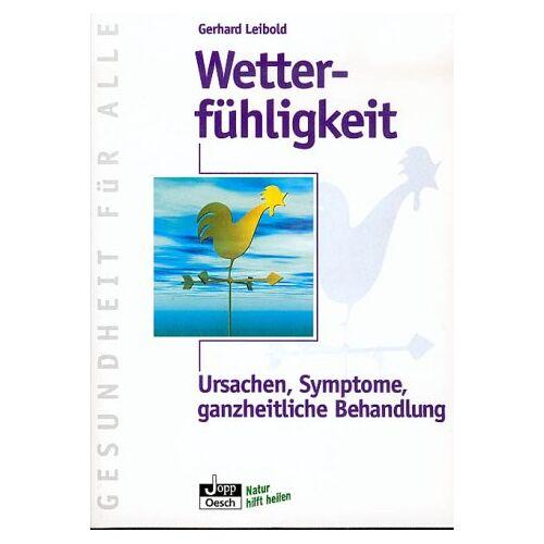 Gerhard Leibold - Wetterfühligkeit. Ursachen, Symptome, ganzheitliche Behandlung - Preis vom 21.10.2020 04:49:09 h