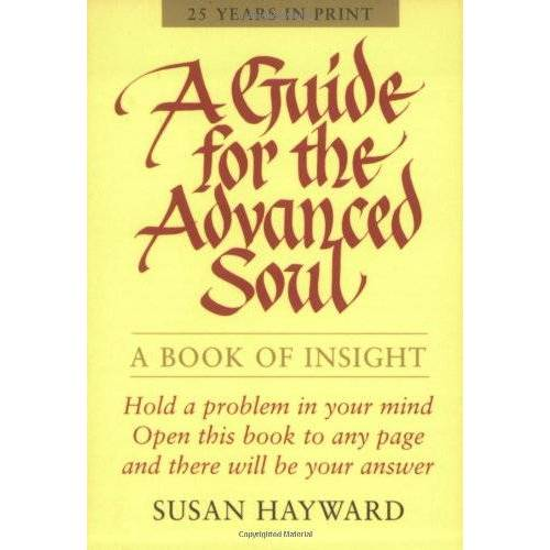 Susan Hayward - Hayward, S: Guide for the Advanced Soul: A Book of Insight - Preis vom 16.01.2021 06:04:45 h