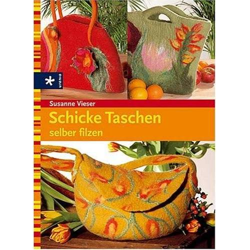 Susanne Vieser - Schicke Taschen selber filzen - Preis vom 20.10.2020 04:55:35 h