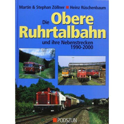 Martin Zöllner - Die obere Ruhrtalbahn und ihre Nebenstrecken - Preis vom 05.05.2021 04:54:13 h