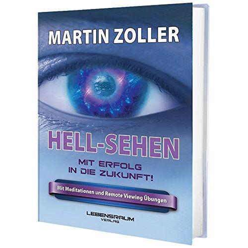 Martin Zoller - HELL-SEHEN: Mit Erfolg in die Zukunft von Martin Zoller - Preis vom 11.05.2021 04:49:30 h