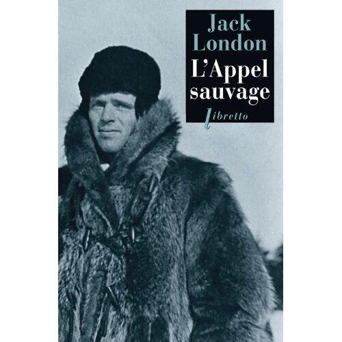 Jack London - L'Appel sauvage ou l'Appel de la forêt - Preis vom 16.04.2021 04:54:32 h