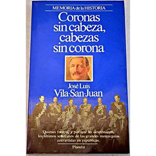 Vila-San-Juan, Jose Luis - Coronas sin cabeza, cabezas sin corona - Preis vom 05.09.2020 04:49:05 h