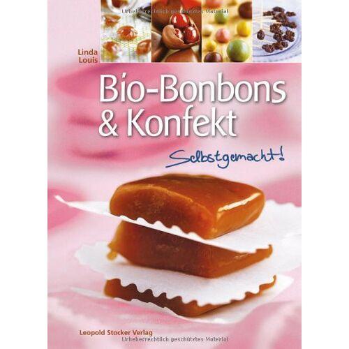 Linda Louis - Bio-Bonbons & Konfekt: Selbstgemacht! - Preis vom 03.05.2021 04:57:00 h