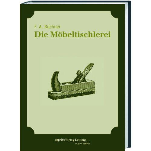 Büchner, F A - Die Möbeltischlerei - Preis vom 05.09.2020 04:49:05 h