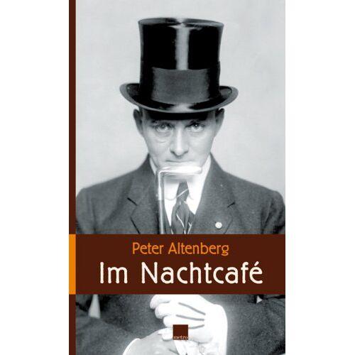 Peter Altenberg - Im Nachtcafé - Preis vom 13.05.2021 04:51:36 h