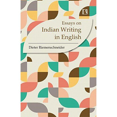 Dieter Riemenschneider - ESSAYS ON INDIAN WRITING IN EN - Preis vom 20.10.2020 04:55:35 h