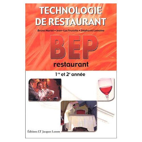 Bruno Morlet - BEP Restaurant 1e et 2e années : Technologie de restaurant - Preis vom 20.01.2021 06:06:08 h