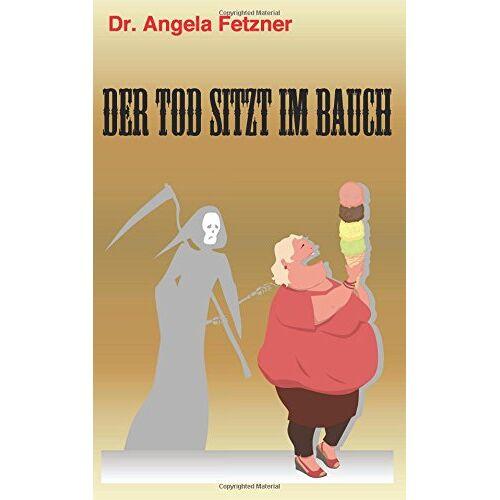 Fetzner, Dr. Angela - Der Tod sitzt im Bauch - Preis vom 28.02.2021 06:03:40 h