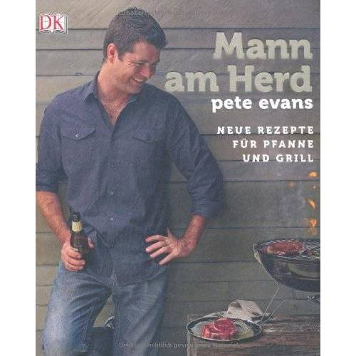 Pete Evans - Mann am Herd: Neue Rezepte für Pfanne und Grill - Preis vom 20.10.2020 04:55:35 h