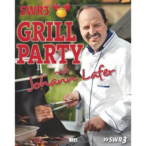 Johann Lafer - SWR3-Grillparty mit Johann Lafer - Preis vom 06.03.2021 05:55:44 h