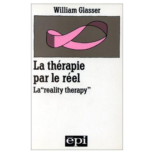 Glasser - La Thérapie par le réel : La reality therapy - Preis vom 23.10.2020 04:53:05 h