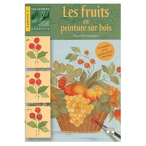 Alicja Kacka-Despringhere - Les fruits en peinture sur bois - Preis vom 16.04.2021 04:54:32 h