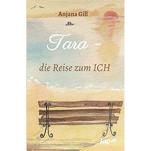 Anjana Gill - Tara - die Reise zum Ich - Preis vom 15.04.2021 04:51:42 h