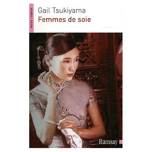 Gail Tsukiyama - Femmes de soie - Preis vom 14.04.2021 04:53:30 h