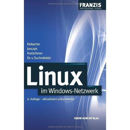 Uwe Debacher - Linux im Windows-Netzwerk. - Preis vom 11.05.2021 04:49:30 h