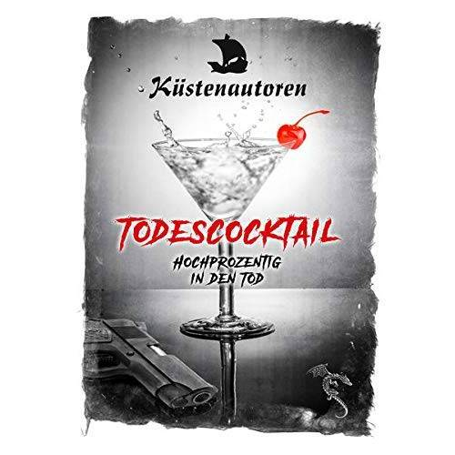 Schreiber Kerstin - Todescocktail: Hochprozentig in den Tod - Preis vom 11.05.2021 04:49:30 h