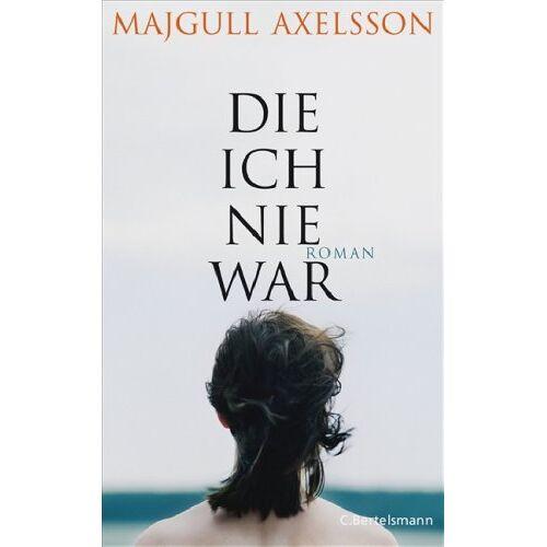 Majgull Axelsson - Die ich nie war - Preis vom 17.01.2021 06:05:38 h