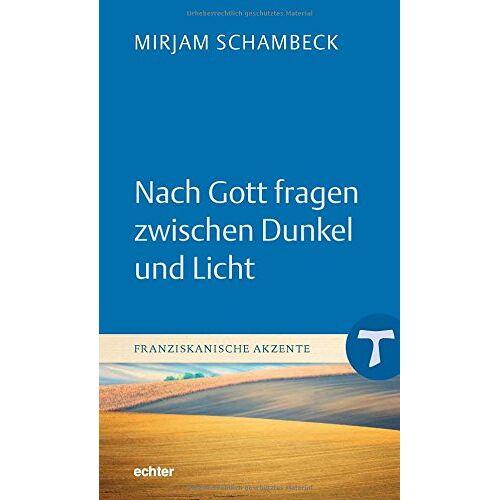 Mirjam Schambeck - Nach Gott fragen zwischen Dunkel und Licht - Preis vom 15.05.2021 04:43:31 h