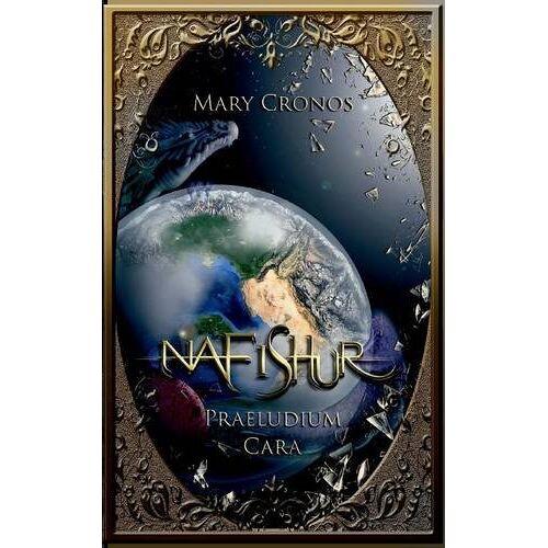 Mary Cronos - Nafishur Praeludium: Cara - Preis vom 20.01.2020 06:03:46 h