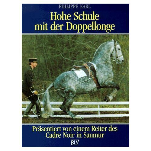 Philippe Karl - Hohe Schule mit der Doppellonge. Präsentiert von einem Reiter des Cadre Noir in Saumur - Preis vom 22.10.2020 04:52:23 h