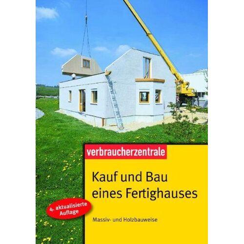 Peter Burk - Kauf und Bau eines Fertighauses: Massiv- und Holzbauweise - Preis vom 18.02.2020 05:58:08 h