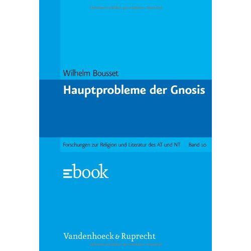 Wilhelm Bousset - Hauptprobleme der Gnosis - Preis vom 06.09.2020 04:54:28 h