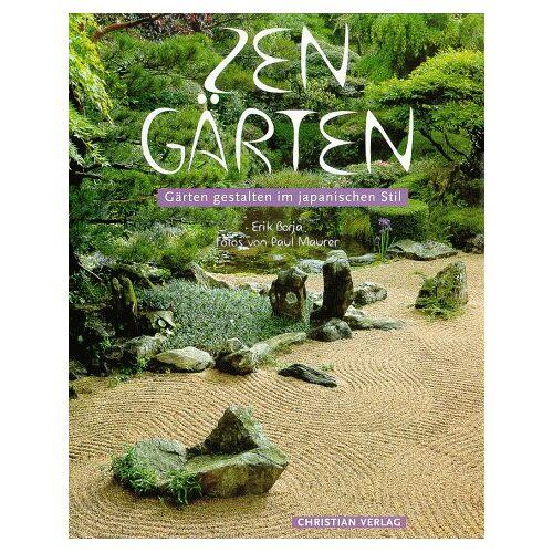 Erik Borja - Zen- Gärten: Gärten gestalten im japanischen Stil - Preis vom 04.04.2020 04:53:55 h