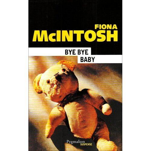 Fiona McIntosh - Bye bye baby - Preis vom 20.10.2020 04:55:35 h