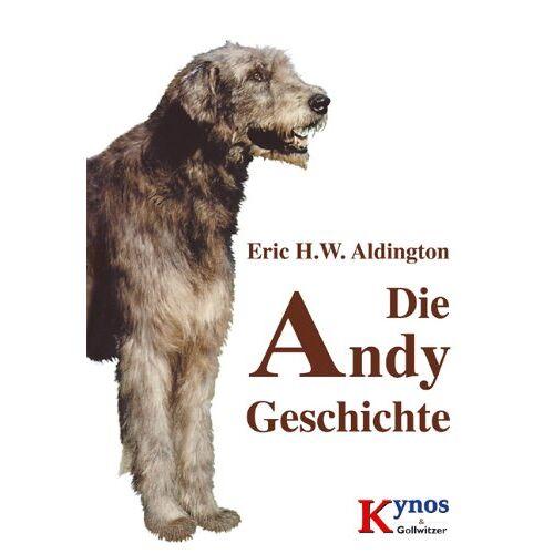 Aldington, Eric H. W. - Die Andy Geschichte - Preis vom 25.02.2021 06:08:03 h