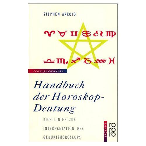 Stephen Arroyo - Handbuch der Horoskop-Deutung. Richtlinien zur Interpretation des Geburtshoroskops - Preis vom 03.05.2021 04:57:00 h