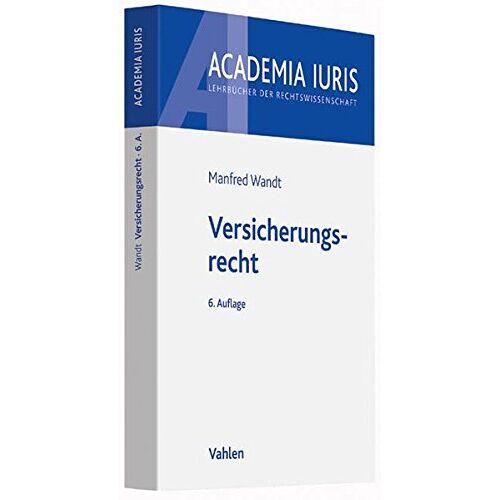Manfred Wandt - Versicherungsrecht (Academia Iuris) - Preis vom 20.10.2020 04:55:35 h