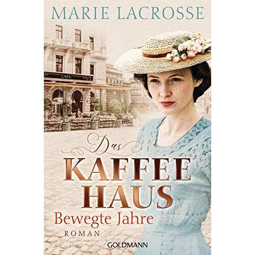 Marie Lacrosse - Das Kaffeehaus - Bewegte Jahre: Roman - Die Kaffeehaus-Saga 1 - Preis vom 25.02.2021 06:08:03 h